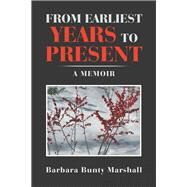 From Earliest Years to Present by Marshall, Barbara Bunty, 9781796087680