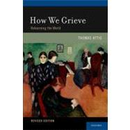 How We Grieve Relearning the...,Attig, Thomas,9780195397697