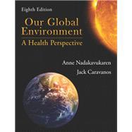 Our Global Environment by Nadakavukaren, Anne; Caravanos, Jack, 9781478637714