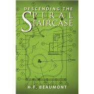 Descending the Spiral Staircase by Beaumont, H. F., 9781796047714