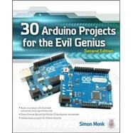 30 Arduino Projects for the Evil Genius, Second Edition by Monk, Simon, 9780071817721