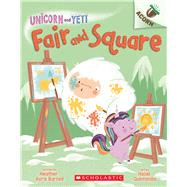 Fair and Square: An Acorn Book (Unicorn and Yeti #5) by Burnell, Heather Ayris; Quintanilla, Hazel, 9781338627725