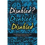Disabled? Disabled! Disabled by Garcia, Daniel, 9781480887725