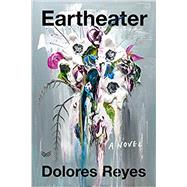 Earth-eater by Reyes, Dolores; Sanches, Julia, 9780062987730