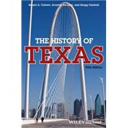 The History of Texas by Calvert, Robert A.; De Leon, Arnoldo; Cantrell, Gregg, 9781118617731