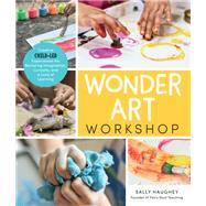 Wonder Art Workshop Creative...,Haughey, Sally,9781631597732