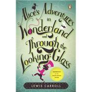 Alice's Adventures in Wonderland and Through the Looking-Glass : And What Alice Found There by Carroll, Lewis (Author); Haughton, Hugh (Editor); Haughton, Hugh (Notes by), 9780143117735