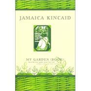 My Garden (Book),Kincaid, Jamaica,9780374527761
