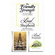 The Friendly Stranger + Lead Me, My Shepherd by Veteran, John, 9781796077766