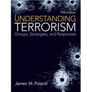 Understanding Terrorism...,Poland, James M.,9780132457767