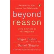 Beyond Reason : Using...,Fisher, Roger (Author);...,9780143037781