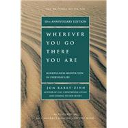 Wherever You Go, There You...,Kabat-Zinn, Jon,9781401307783