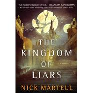 The Kingdom of Liars by Martell, Nick, 9781534437784