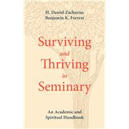 Surviving and Thriving in Seminary by Zacharias, H. Daniel; Forrest, Benjamin K., 9781577997788
