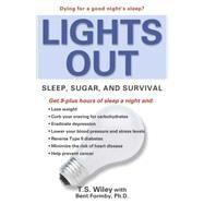Lights Out : Sleep, Sugar,...,Wiley, T. S.,9780743417792