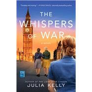 The Whispers of War by Kelly, Julia, 9781982107802