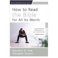 How to Read the Bible for All Its Worth by Fee, Gordon D.; Stuart, Douglas, 9780310517825