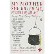 My Mother She Killed Me, My...,Bernheimer, Kate; Bernheimer,...,9780143117841