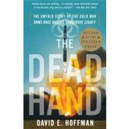 The Dead Hand The Untold...,Hoffman, David,9780307387844