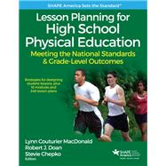 Lesson Planning for High School Physical Education With Web Resource by Macdonald, Lynn Couturier; Doan, Robert J., Ph.D.; Chepko, Stevie, 9781492547846