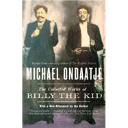 The Collected Works of Billy the Kid by Ondaatje, Michael, 9780679767862