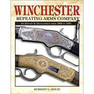 Winchester Repeating Arms...,Houze, Herbert G.,9780873497862