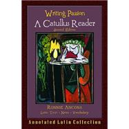 Writing Passion: A Catullus...,Ancona, Ronnie,9780865167865