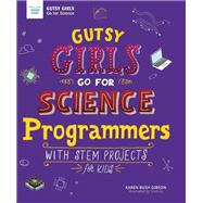 Gutsy Girls Go for Science - Programmers by Gibson, Karen Bush; Shululu, 9781619307865