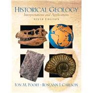 Historical Geology Interpretations and Applications by Poort, Jon M.; Carlson, Roseann J., 9780131447868