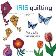 Iris Quilting,Gaasenbeek, Maruscha,9781844487868