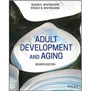 Adult Development Aging, 7th...,Whitbourne, Susan Krauss,9781119607878