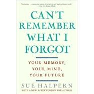 Can't Remember What I Forgot by Halpern, Sue, 9780307407887