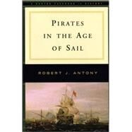 Pirates In The Age Of Sail Pa,Antony,Robert,9780393927887