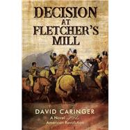 Decision at Fletcher's Mill by Caringer, David, 9781595557896