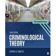 Criminological Theory,Tibbetts, Stephen G.,9781506367897