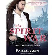The Spirit War by Aaron, Rachel; Daniels, Luke, 9781494557904