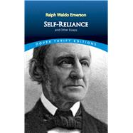 Self-Reliance and Other Essays,Emerson, Ralph Waldo,9780486277905