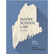 Maine School Law by Bruce W. Smith and Ann S. Chapman, 9780999857915
