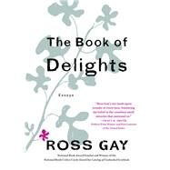 The Book of Delights,Gay, Ross,9781616207922