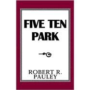 Five Ten Park,PAULEY ROBERT  R.,9780738837925
