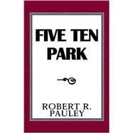Five Ten Park,PAULEY ROBERT  R.,9780738837925