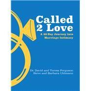 Called 2 Love by Ferguson, David; Ferguson, Teresa; Uhlmann, Steve; Uhlmann, Barbara, 9781424557929