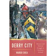 Derry City by Shea, Margo, 9780268107932
