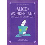 Alice in Wonderland & Through the Looking-glass by Mason, Eva (RTL); Andreasen, Dan, 9781454937937