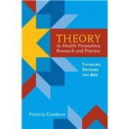 Theory in Health Promotion...,Goodson, Patricia,9780763757939