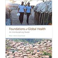 Foundations of Global Health...,Brown, Peter J.; Closser, Svea,9780190647940