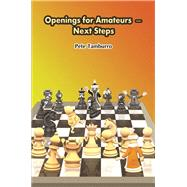 Openings for Amateurs – Next Steps by Tamburro, Pete, 9781936277940