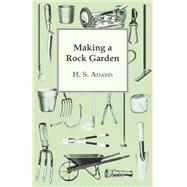 Making a Rock Garden,Adams, H. S.,9781443717946