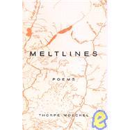 Meltlines : Poems by Moeckel, Thorpe, 9780967917948
