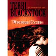 Vicious Cycle by Blackstock, Terri, 9780785237952